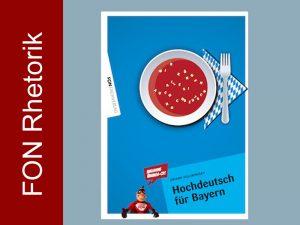 Hochdeutsch für Bayern und Österreicher