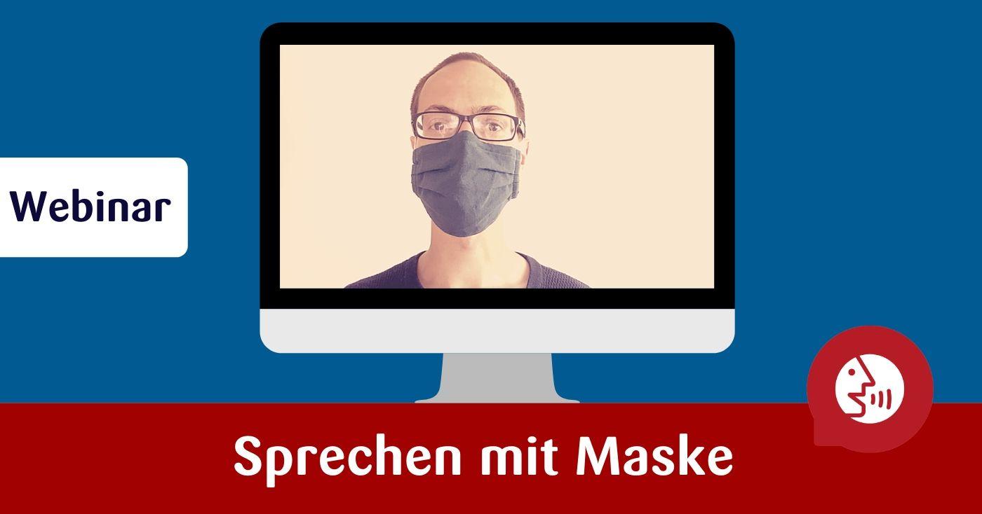 Webinar Sprechen mit Maske