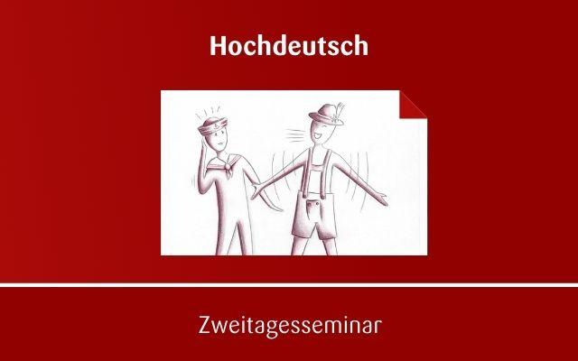 Hochdeutsch Seminar